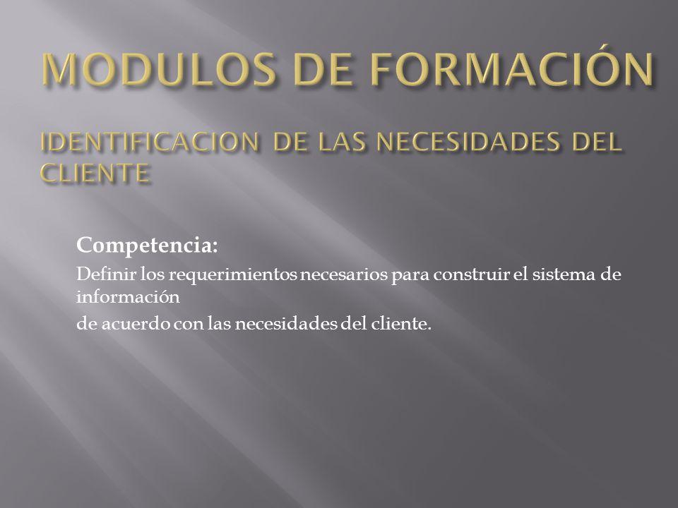 Competencia: Definir los requerimientos necesarios para construir el sistema de información de acuerdo con las necesidades del cliente.