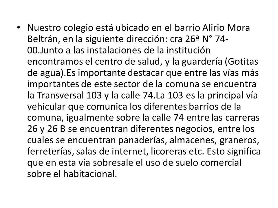 Nuestro colegio está ubicado en el barrio Alirio Mora Beltrán, en la siguiente dirección: cra 26ª N° 74- 00.Junto a las instalaciones de la institució