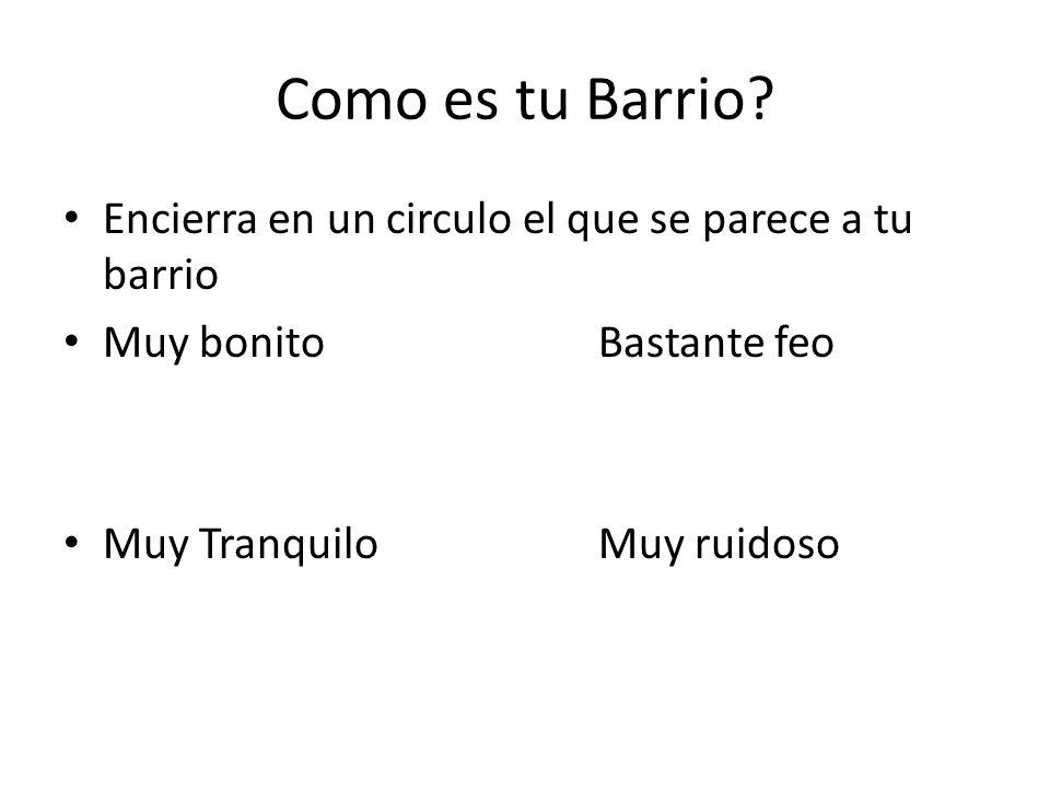 Donde esta tu Barrio.