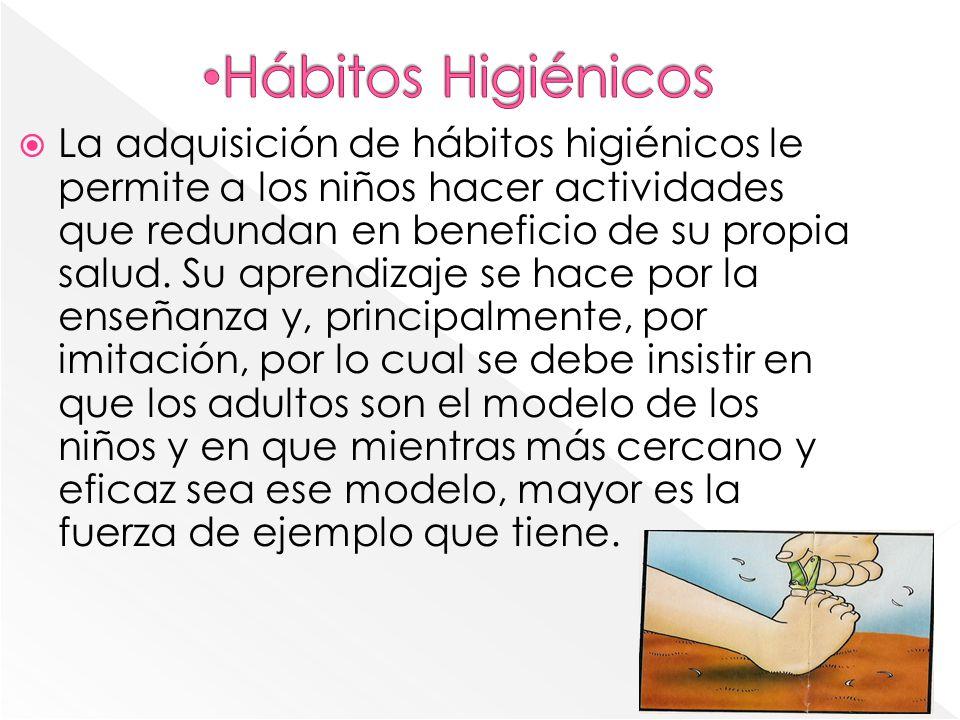 La adquisición de hábitos higiénicos le permite a los niños hacer actividades que redundan en beneficio de su propia salud. Su aprendizaje se hace por