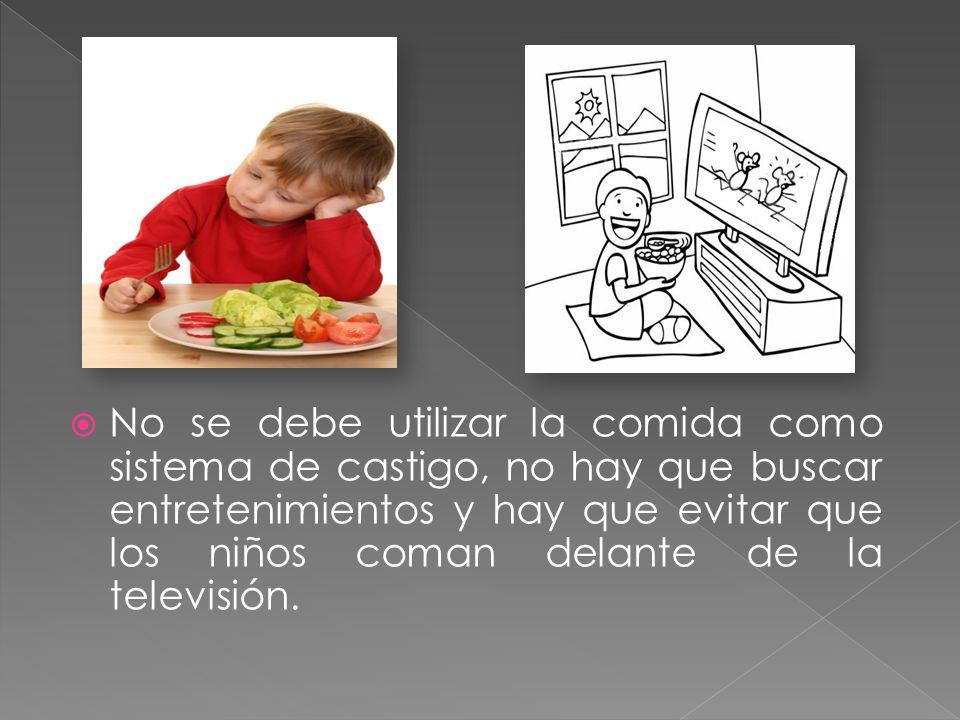 No se debe utilizar la comida como sistema de castigo, no hay que buscar entretenimientos y hay que evitar que los niños coman delante de la televisió