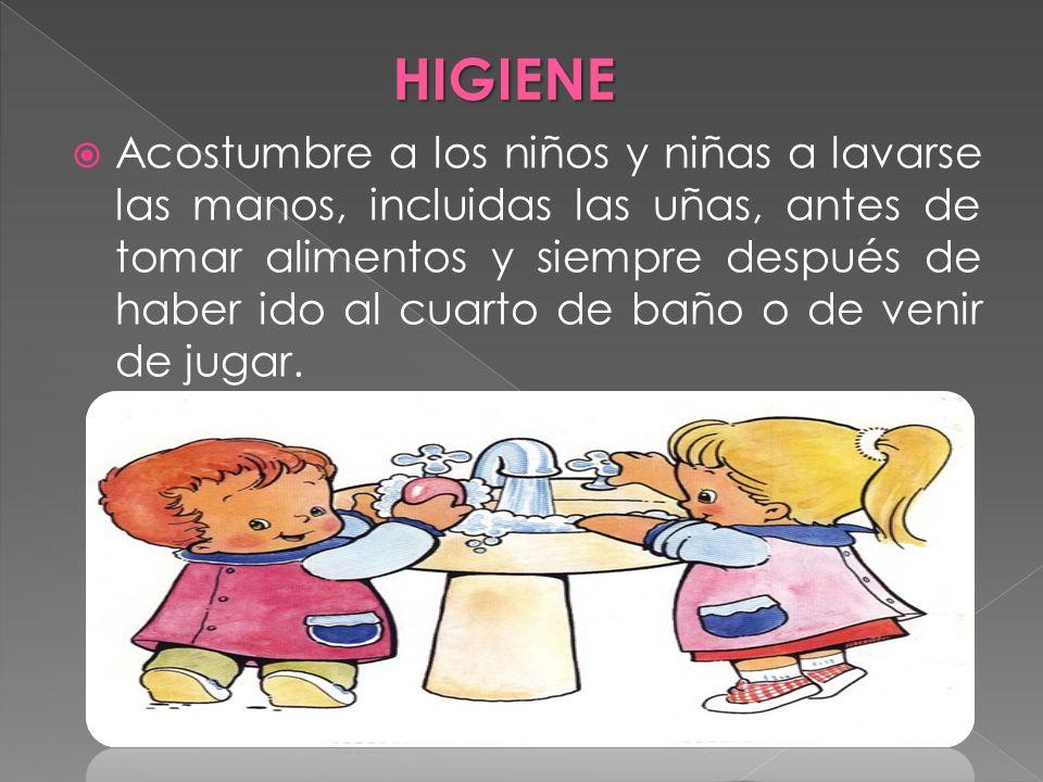 Acostumbre a los niños y niñas a lavarse las manos, incluidas las uñas, antes de tomar alimentos y siempre después de haber ido al cuarto de baño o de