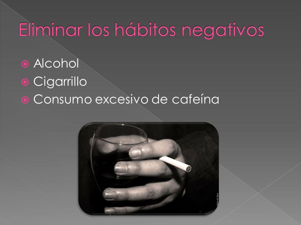 Alcohol Cigarrillo Consumo excesivo de cafeína