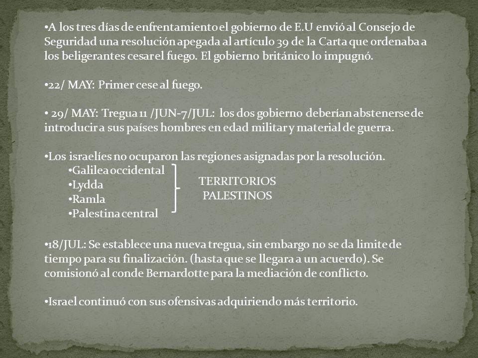 A los tres días de enfrentamiento el gobierno de E.U envió al Consejo de Seguridad una resolución apegada al artículo 39 de la Carta que ordenaba a los beligerantes cesar el fuego.