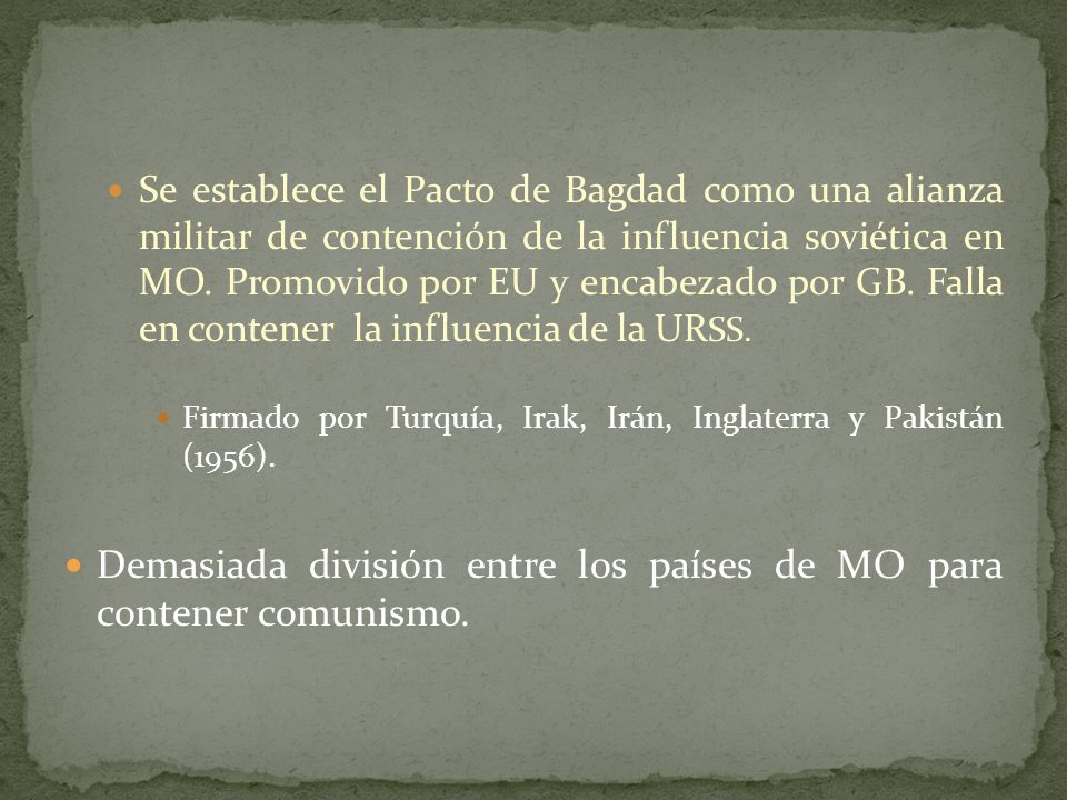 Se establece el Pacto de Bagdad como una alianza militar de contención de la influencia soviética en MO.