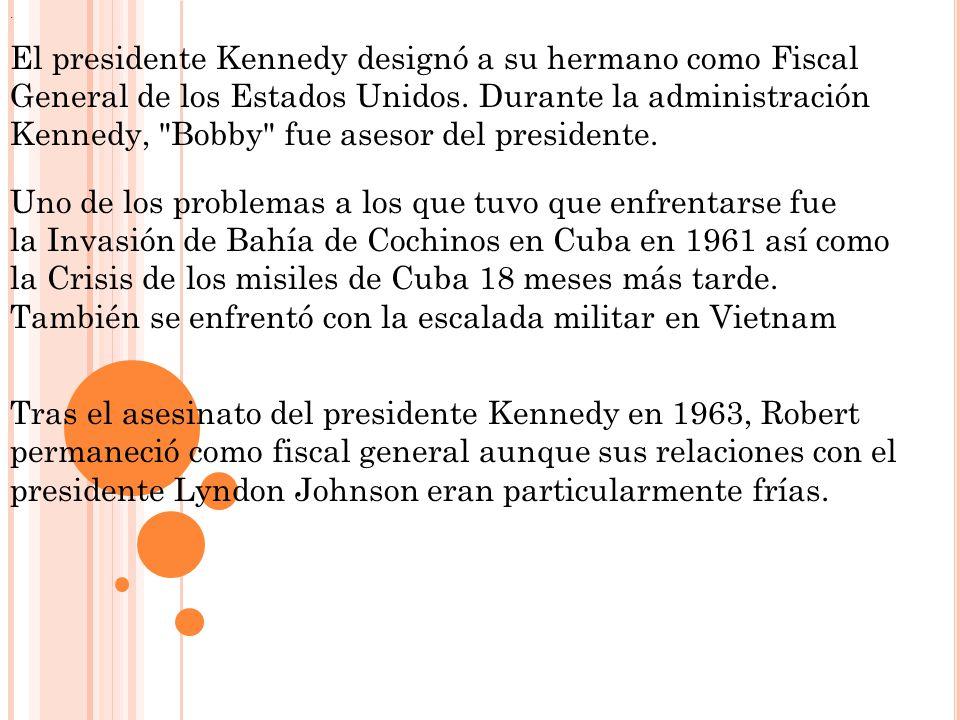 El presidente Kennedy designó a su hermano como Fiscal General de los Estados Unidos. Durante la administración Kennedy,