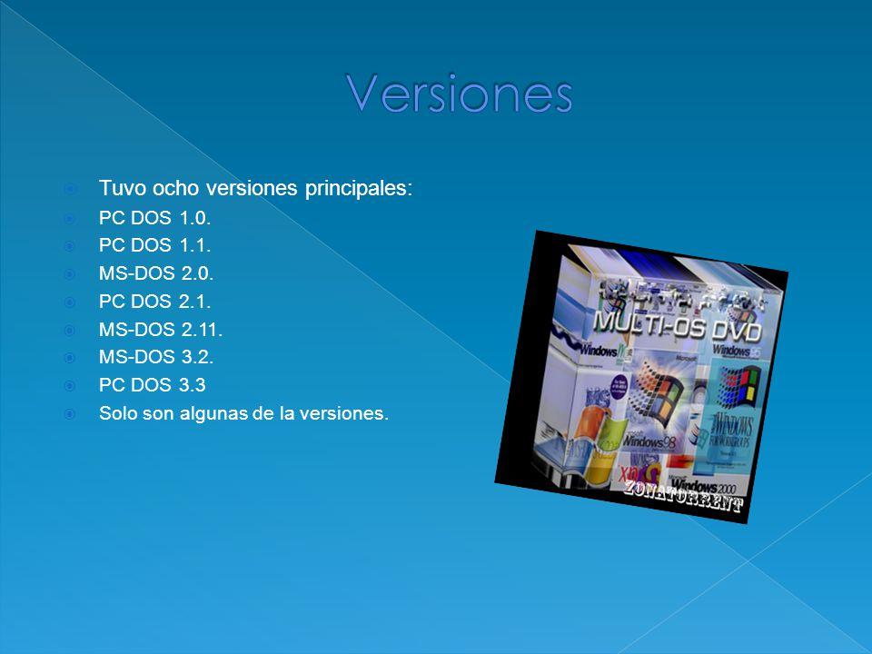 Tuvo ocho versiones principales: PC DOS 1.0. PC DOS 1.1.
