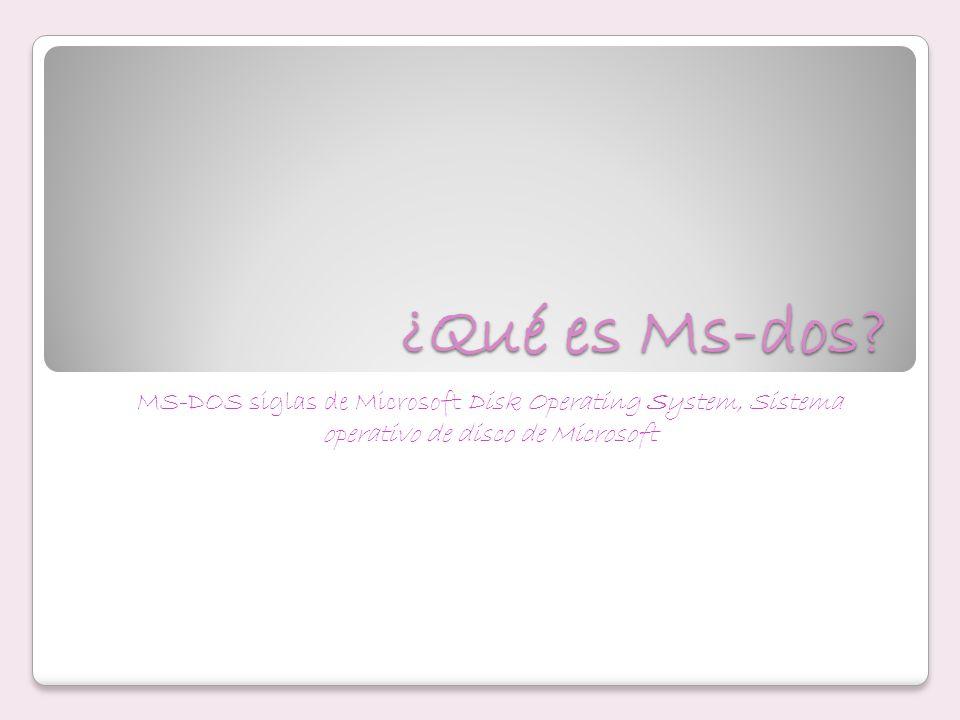 ¿Qué es Ms-dos? MS-DOS siglas de Microsoft Disk Operating System, Sistema operativo de disco de Microsoft