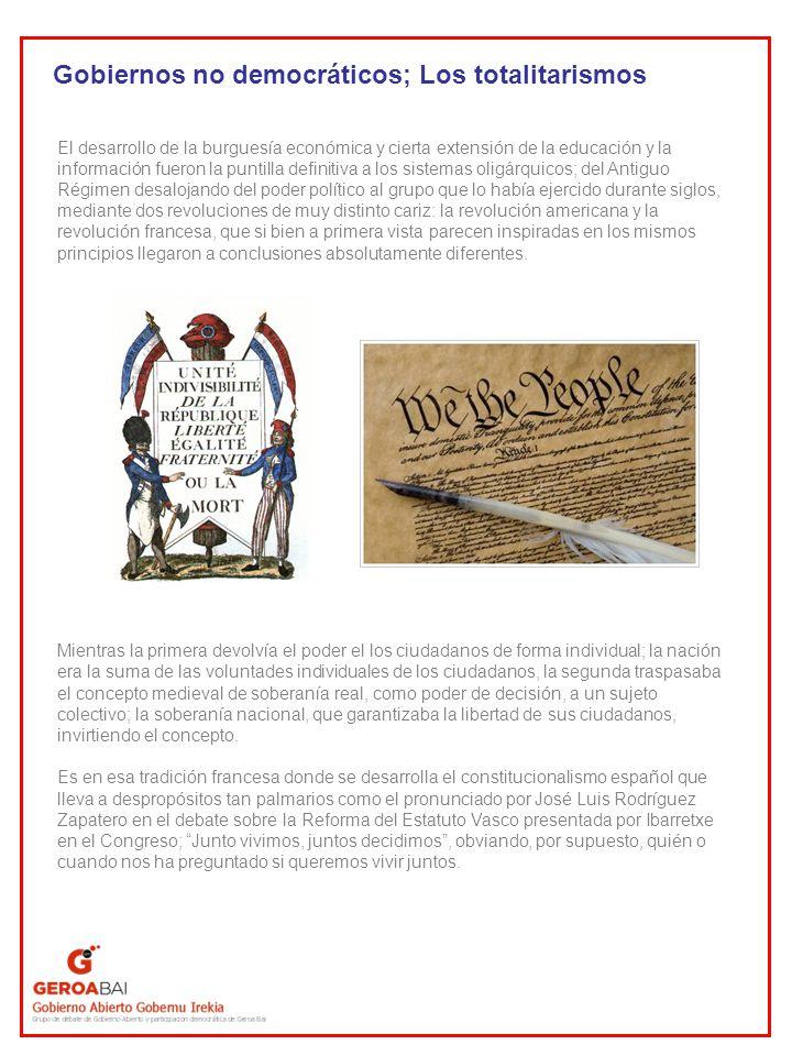 Gobiernos no democráticos; Los totalitarismos El desarrollo de la burguesía económica y cierta extensión de la educación y la información fueron la pu