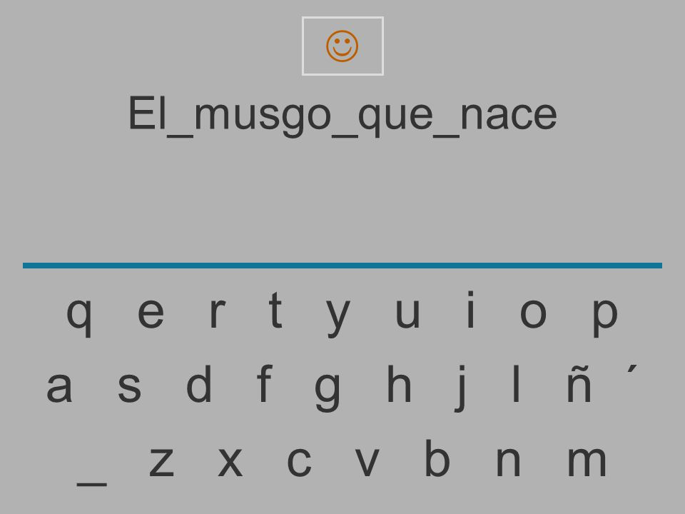 El_musgo_que_nac _ z x c v b n m a s d f g h j l ñ ´ q e r t y u i o p