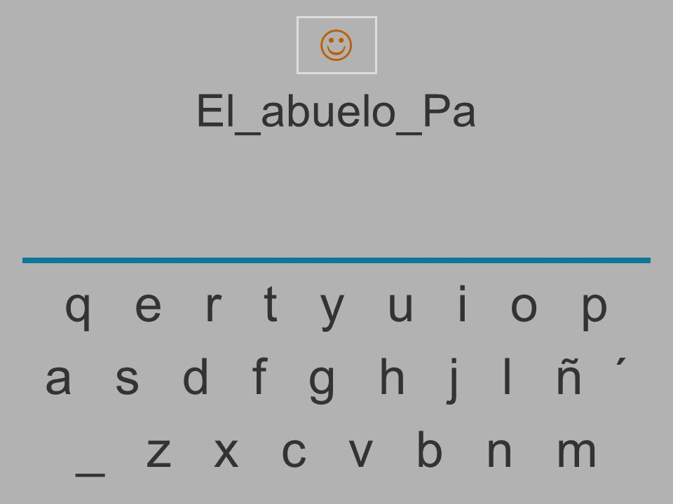 El_abuelo_P _ z x c v b n m a s d f g h j l ñ ´ q e r t y u i o p