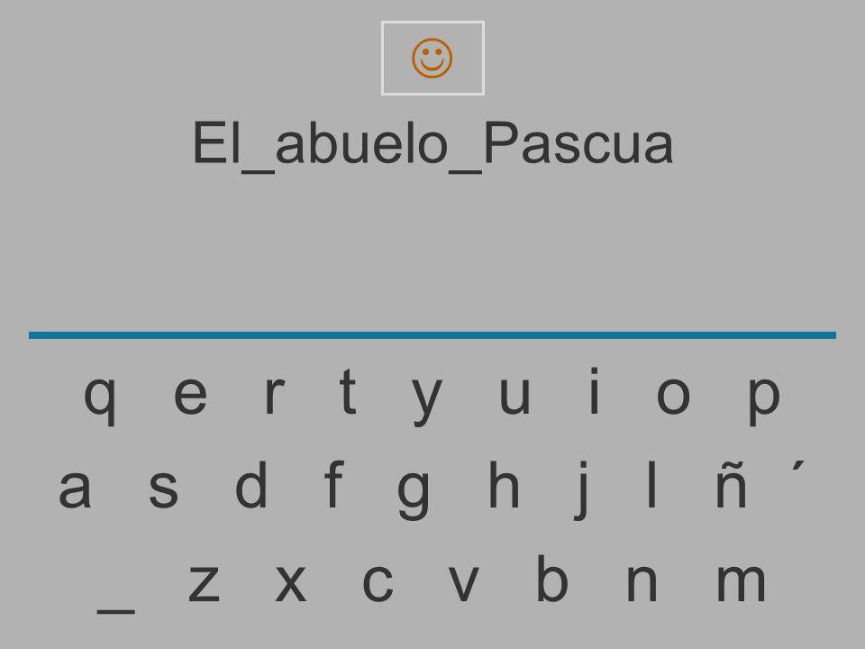 El_abuelo_Pascu _ z x c v b n m a s d f g h j l ñ ´ q e r t y u i o p