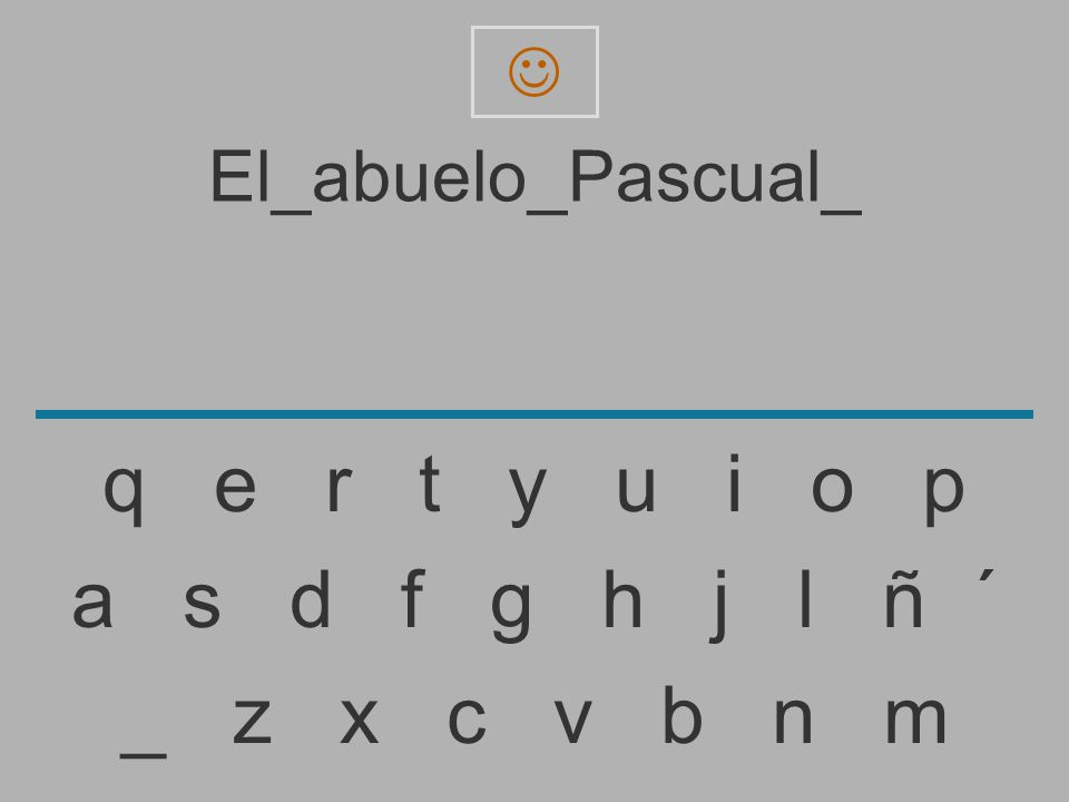 El_abuelo_Pascual _ z x c v b n m a s d f g h j l ñ ´ q e r t y u i o p