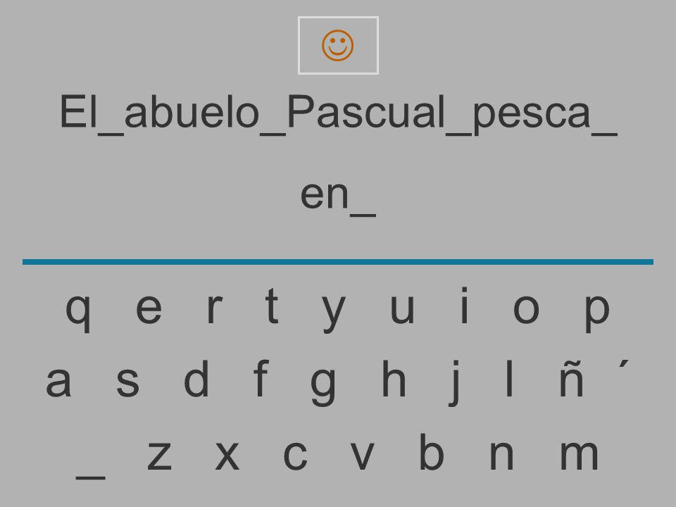 El_abuelo_Pascual_pesca_ en _ z x c v b n m a s d f g h j l ñ ´ q e r t y u i o p