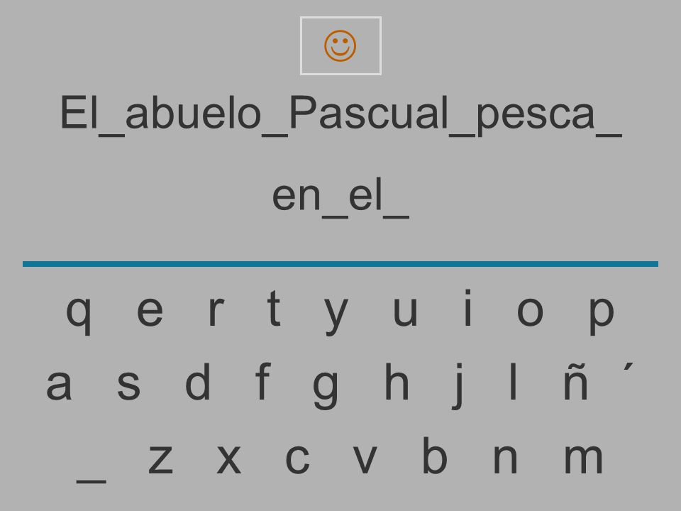 El_abuelo_Pascual_pesca_ en_el _ z x c v b n m a s d f g h j l ñ ´ q e r t y u i o p