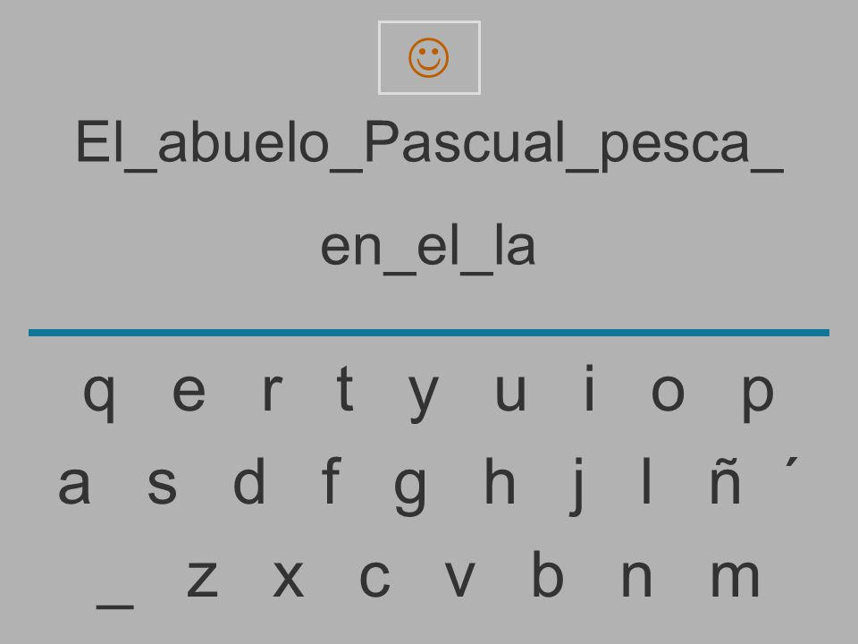 El_abuelo_Pascual_pesca_ en_el_l _ z x c v b n m a s d f g h j l ñ ´ q e r t y u i o p