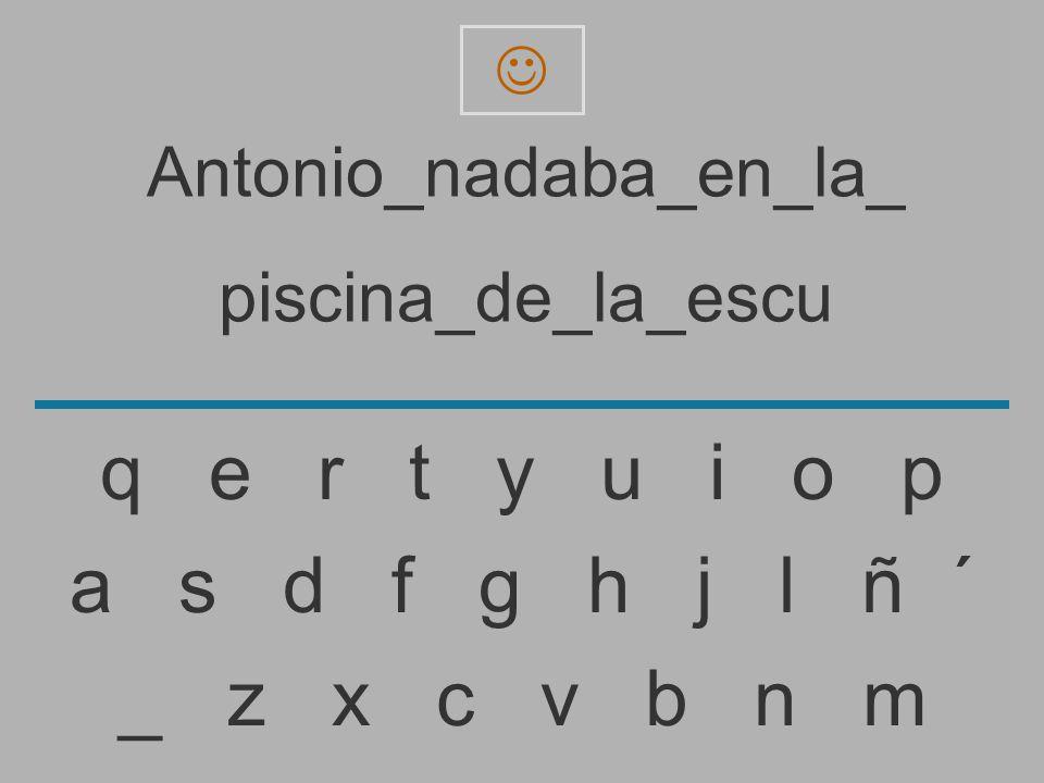 Antonio_nadaba_en_la_ piscina_de_la_esc _ z x c v b n m a s d f g h j l ñ ´ q e r t y u i o p