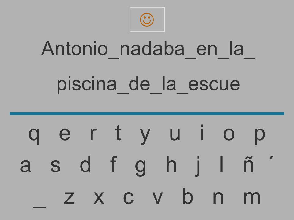 Antonio_nadaba_en_la_ piscina_de_la_escu _ z x c v b n m a s d f g h j l ñ ´ q e r t y u i o p