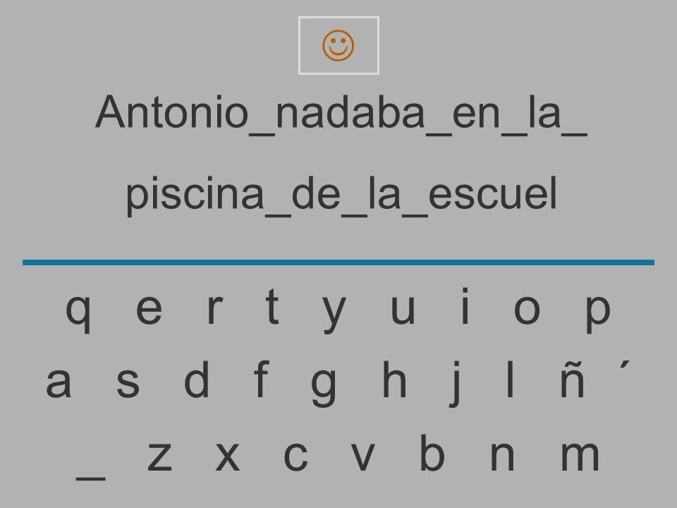 Antonio_nadaba_en_la_ piscina_de_la_escue _ z x c v b n m a s d f g h j l ñ ´ q e r t y u i o p