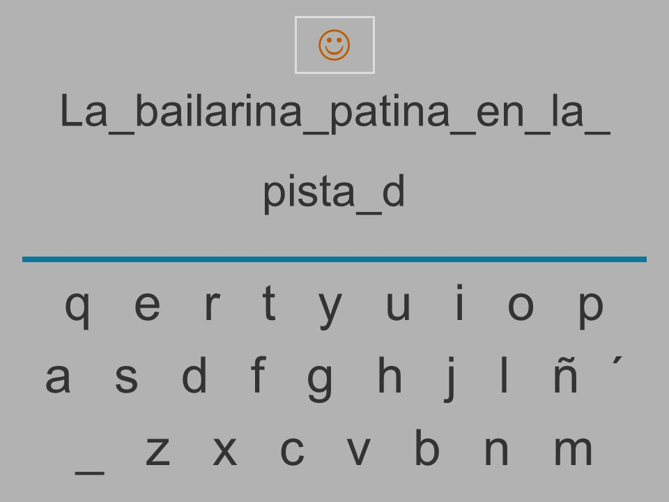 La_bailarina_patina_en_la_ pista_ _ z x c v b n m a s d f g h j l ñ ´ q e r t y u i o p