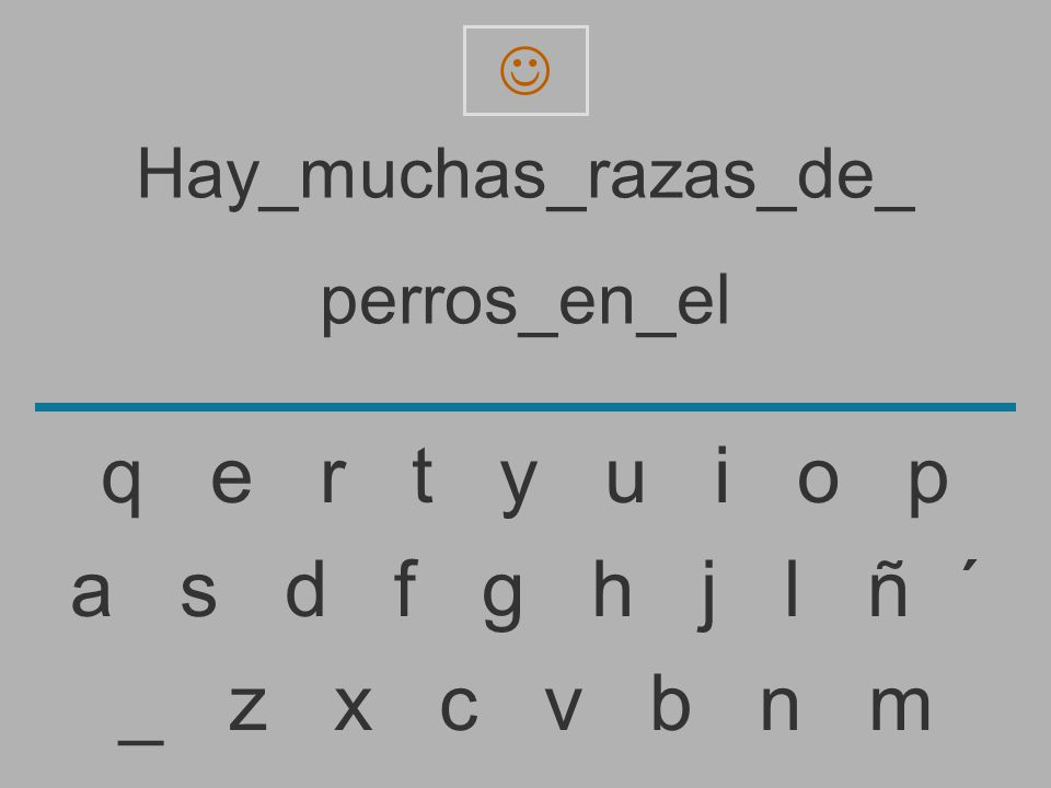 Hay_muchas_razas_de_ perros_en_e _ z x c v b n m a s d f g h j l ñ ´ q e r t y u i o p