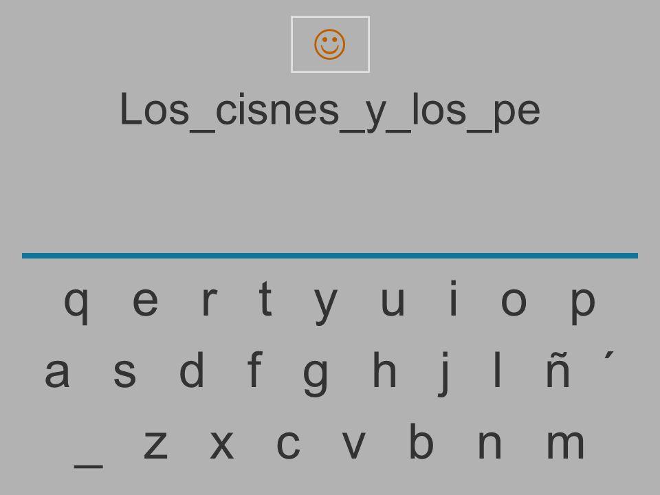 Los_cisnes_y_los_p _ z x c v b n m a s d f g h j l ñ ´ q e r t y u i o p