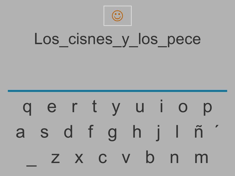 Los_cisnes_y_los_pec _ z x c v b n m a s d f g h j l ñ ´ q e r t y u i o p