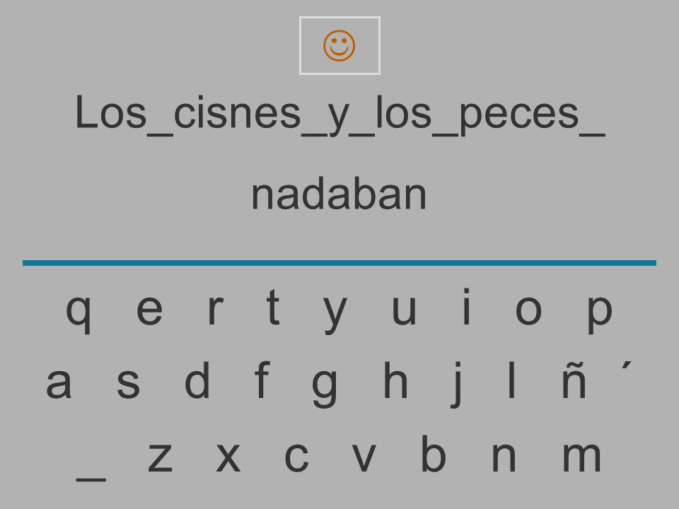 Los_cisnes_y_los_peces_ nadaba _ z x c v b n m a s d f g h j l ñ ´ q e r t y u i o p