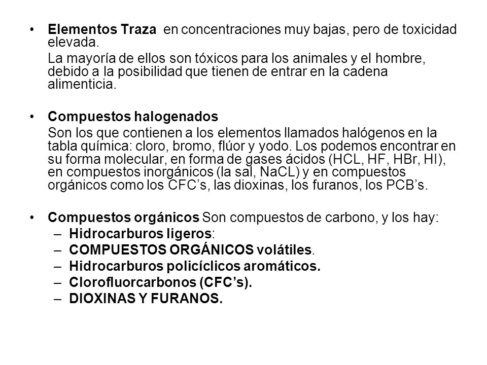 Elementos Traza en concentraciones muy bajas, pero de toxicidad elevada.