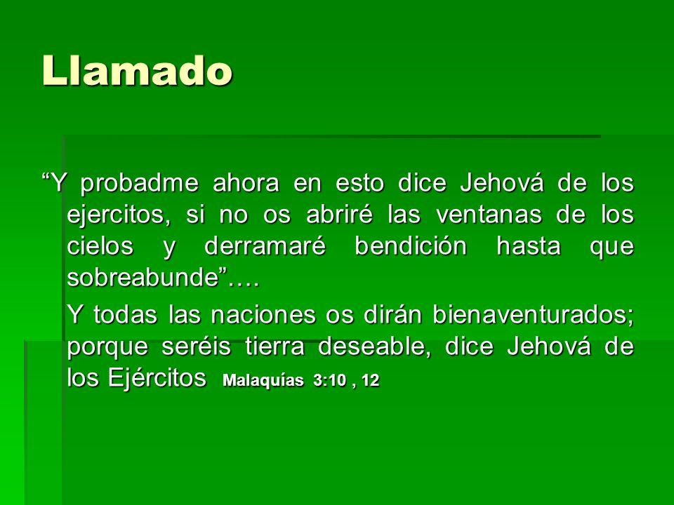 Llamado Y probadme ahora en esto dice Jehová de los ejercitos, si no os abriré las ventanas de los cielos y derramaré bendición hasta que sobreabunde…
