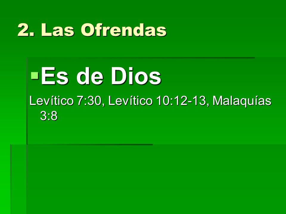 2. Las Ofrendas Es de Dios Es de Dios Levítico 7:30, Levítico 10:12-13, Malaquías 3:8
