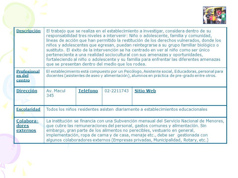 Descripción El trabajo que se realiza en el establecimiento a investigar, considera dentro de su responsabilidad tres niveles a intervenir: Niño o ado