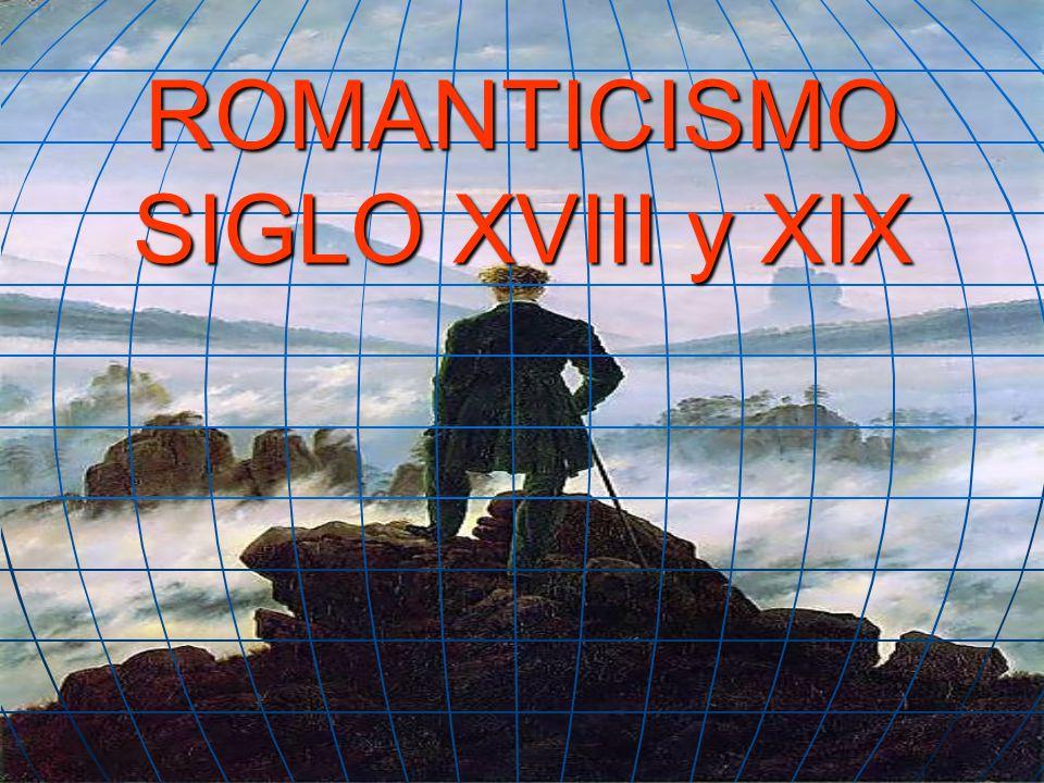 ROMANTICISMO SIGLO XVIII y XIX