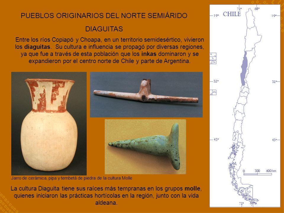 PUEBLOS ORIGINARIOS DEL NORTE SEMIÁRIDO DIAGUITAS Entre los ríos Copiapó y Choapa, en un territorio semidesértico, vivieron los diaguitas. Su cultura