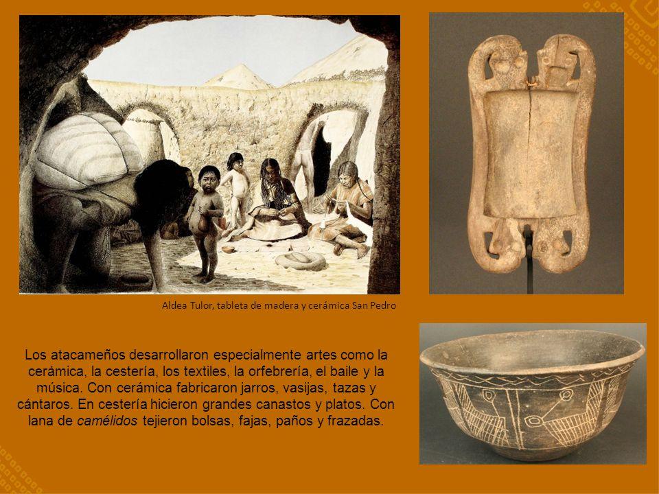 Los atacameños desarrollaron especialmente artes como la cerámica, la cestería, los textiles, la orfebrería, el baile y la música. Con cerámica fabric