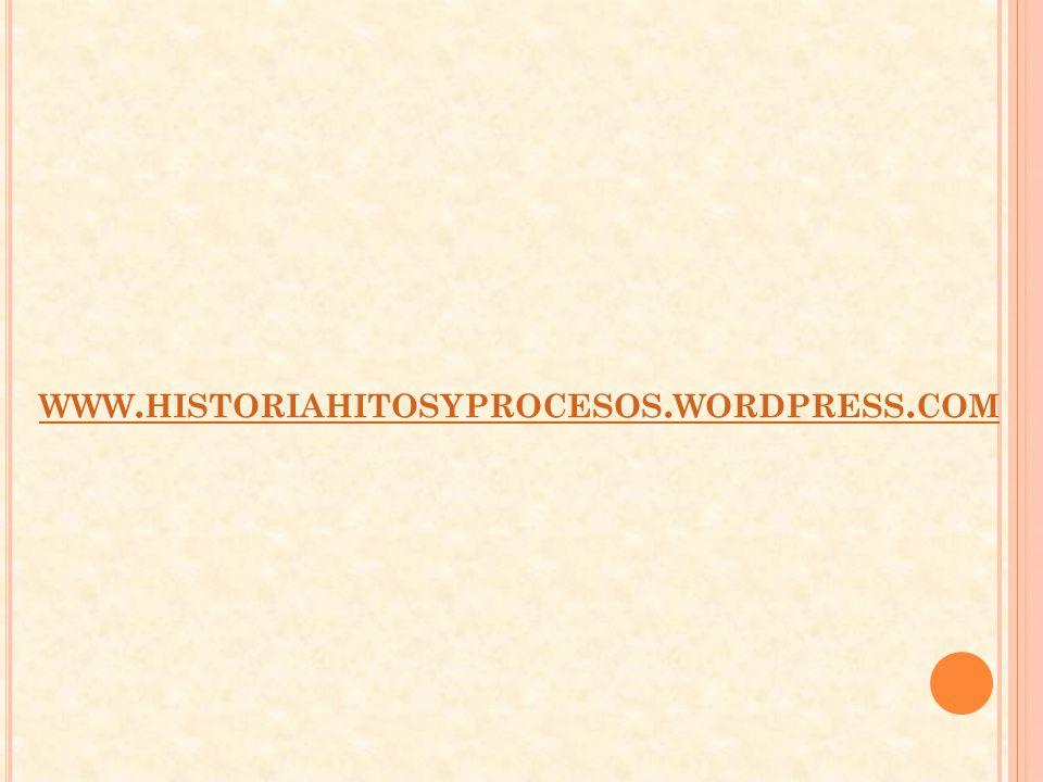 WWW. HISTORIAHITOSYPROCESOS. WORDPRESS. COM