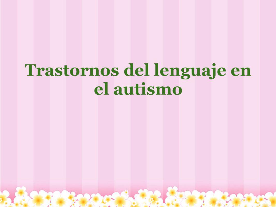 Trastornos del lenguaje en el autismo