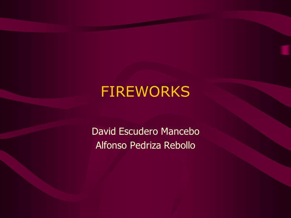 FIREWORKS David Escudero Mancebo Alfonso Pedriza Rebollo