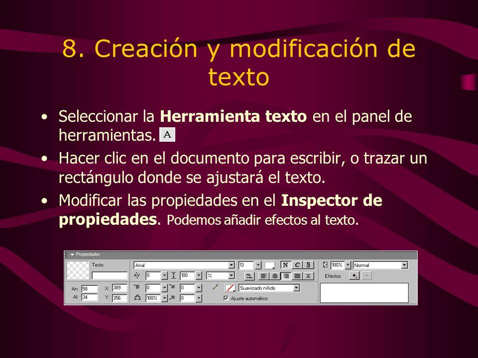 8. Creación y modificación de texto Seleccionar la Herramienta texto en el panel de herramientas. Hacer clic en el documento para escribir, o trazar u