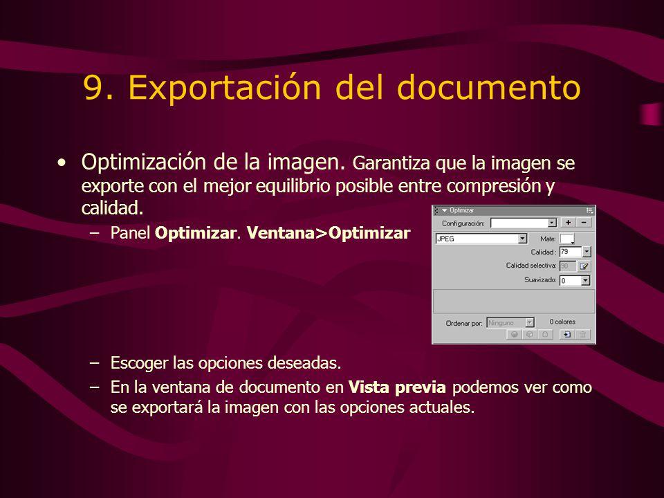 9. Exportación del documento Optimización de la imagen. Garantiza que la imagen se exporte con el mejor equilibrio posible entre compresión y calidad.