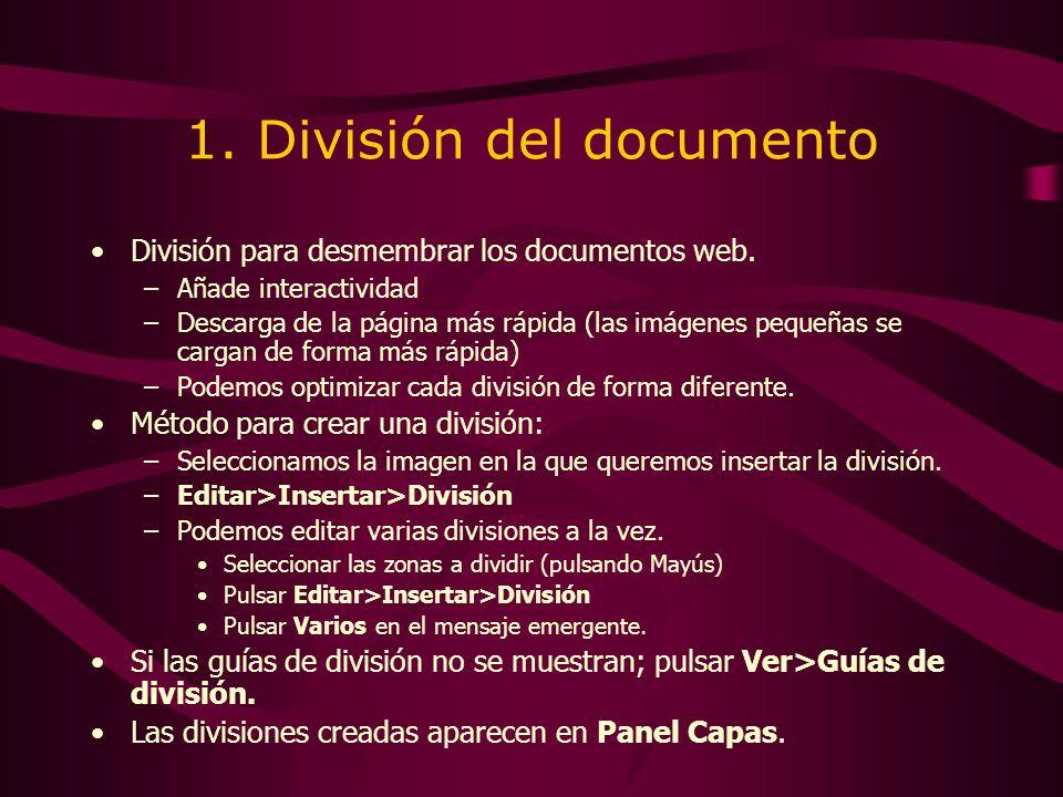 1. División del documento División para desmembrar los documentos web. –Añade interactividad –Descarga de la página más rápida (las imágenes pequeñas