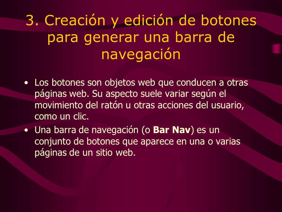 3. Creación y edición de botones para generar una barra de navegación Los botones son objetos web que conducen a otras páginas web. Su aspecto suele v