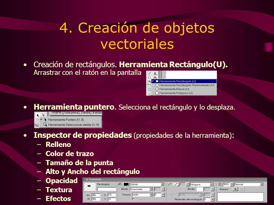 4. Creación de objetos vectoriales Creación de rectángulos. Herramienta Rectángulo(U). Arrastrar con el ratón en la pantalla Herramienta puntero. Sele