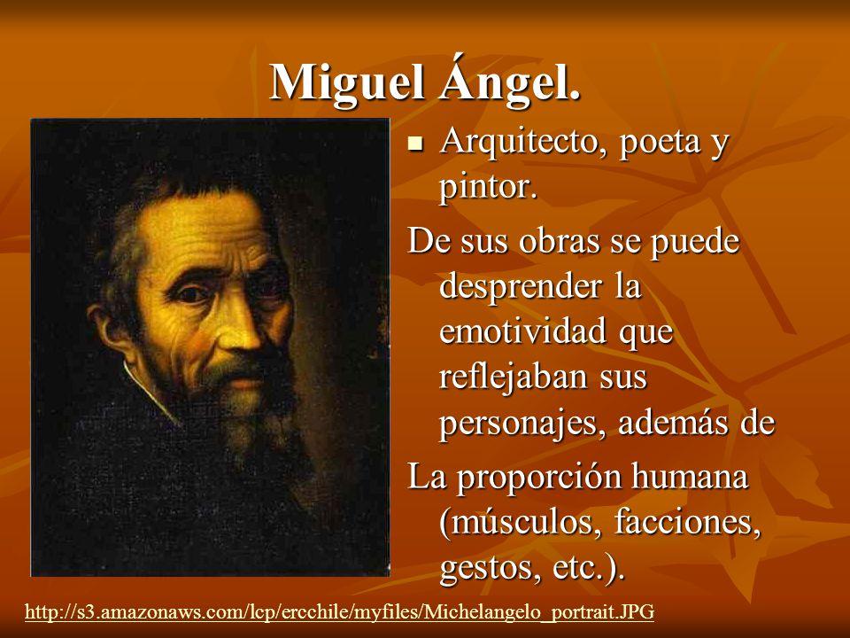 Miguel Ángel.Arquitecto, poeta y pintor. Arquitecto, poeta y pintor.