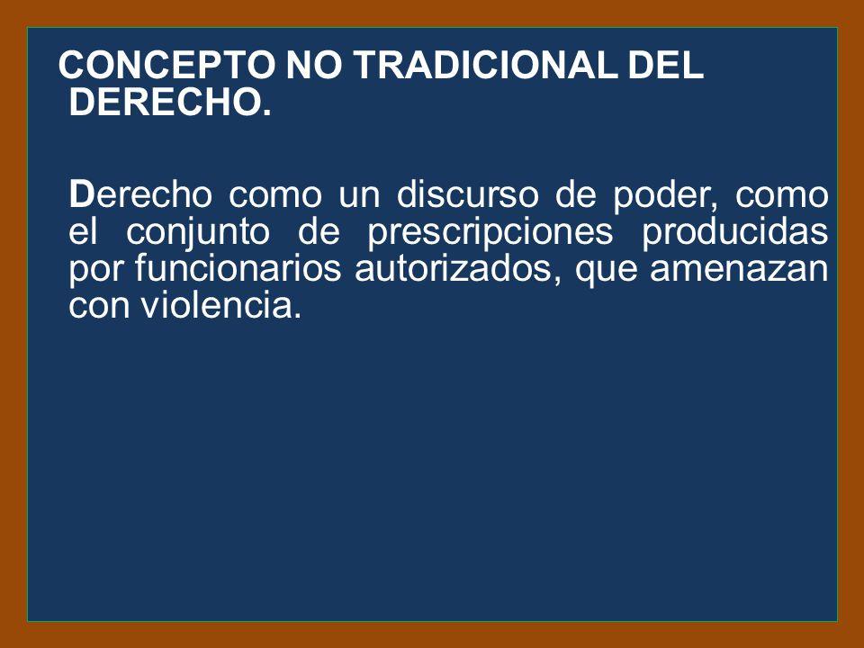 CONCEPTO NO TRADICIONAL DEL DERECHO.