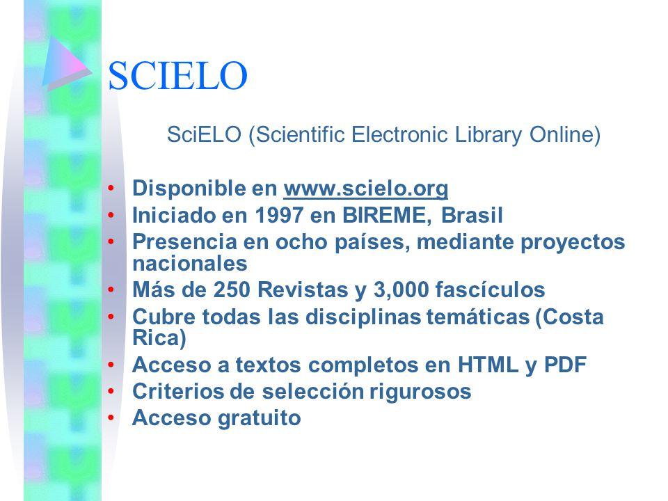 SCIELO SciELO (Scientific Electronic Library Online) Disponible en www.scielo.org Iniciado en 1997 en BIREME, Brasil Presencia en ocho países, mediant