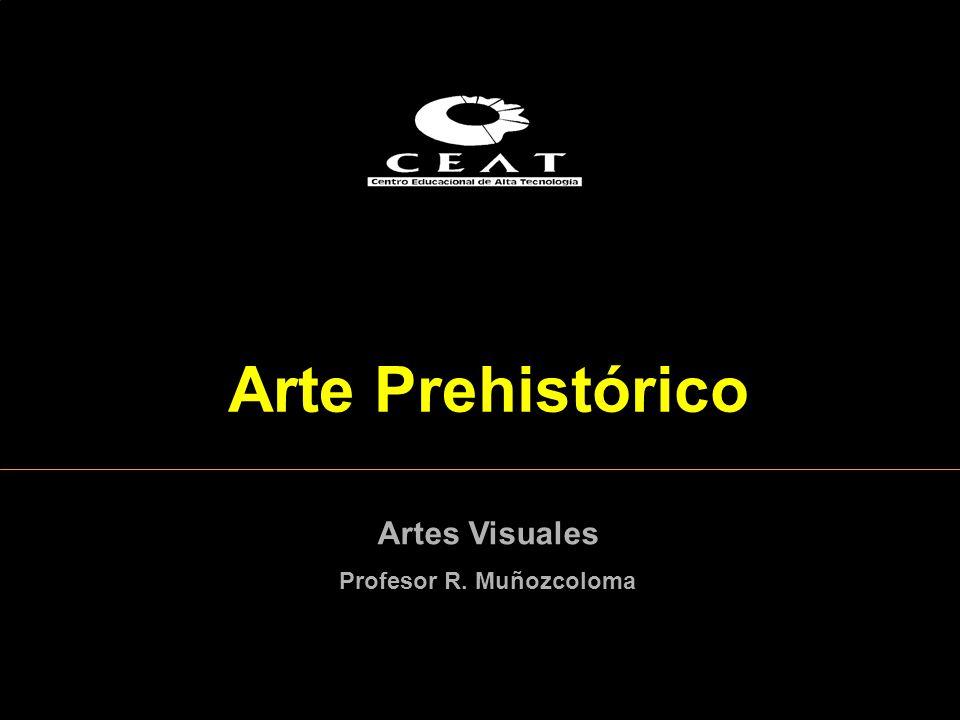 Arte Prehistórico Artes Visuales Profesor R. Muñozcoloma