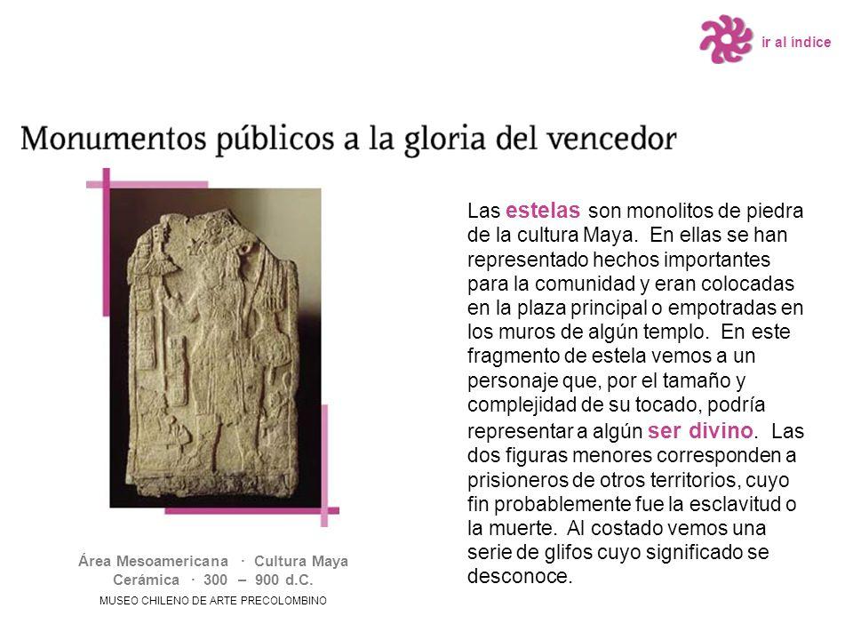 Las estelas son monolitos de piedra de la cultura Maya. En ellas se han representado hechos importantes para la comunidad y eran colocadas en la plaza