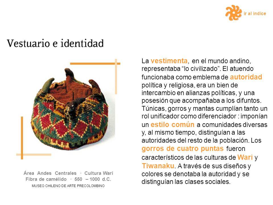 ir al índice La vestimenta, en el mundo andino, representaba lo civilizado.