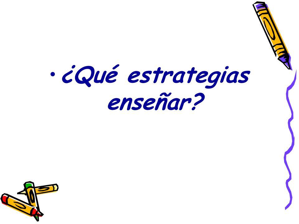 ¿Qué estrategias enseñar?